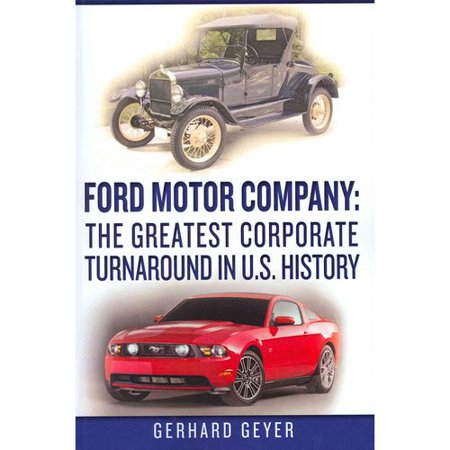 ford motor company the greatest corporate turnaround in u s history. Cars Review. Best American Auto & Cars Review