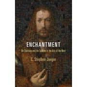 Haney Foundation: Enchantment: On Charisma and the Sublime in the Arts of the West (Paperback)
