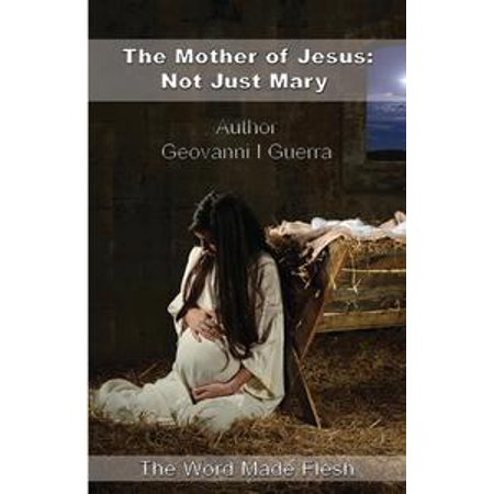 The Mother of Jesus: Not Just Mary - eBook - Mary Mother Of Jesus Costume