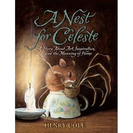 A Nest for Celeste: A Story about Art, Inspiration, and the Meaning of Home (Paperback) - Meaning Of Seeing A Spider On Halloween