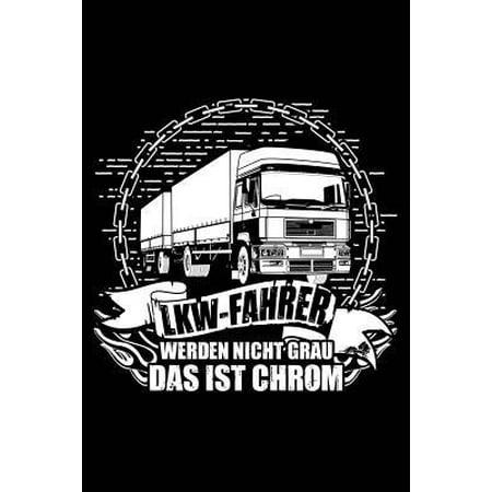 Lkw-Fahrer Werden Nie Alt : Notizbuch / Notizheft Für Fernfahrer Berufs-Kraftfahrer Groß-Vater Papa Opa Vatertag A5 (6x9in) Liniert Mit Linien ()