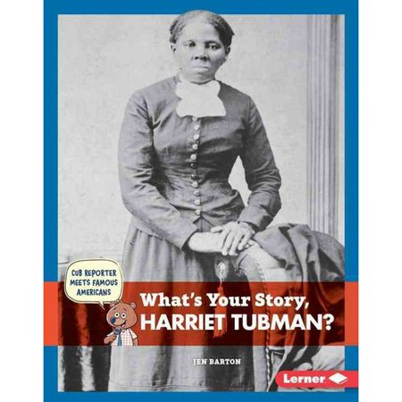 Whats Your Story  Harriet Tubman