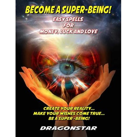 - Become a Super-Being! : Easy Spells for Money, Luck and Love