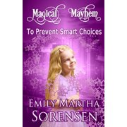 Magical Mayhem: To Prevent Smart Choices (Paperback)
