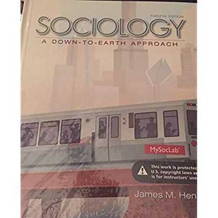 Sociology a Down to Earth Approach (Sociology A Down To Earth Approach 9th Edition)