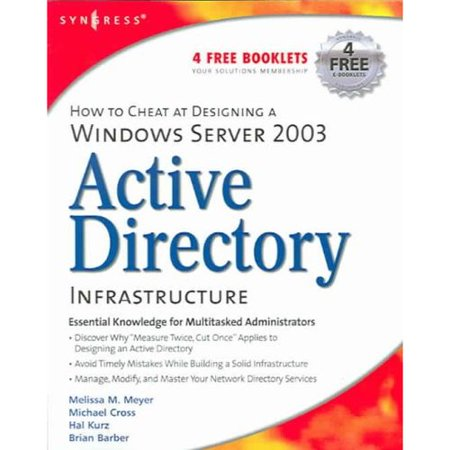Active Directory Infrastructure: How to Cheat at Designing a Windows Server 2003