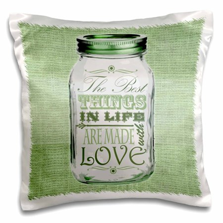3dRose Mason Jar on Burlap Print Green - The Best Things in Life are Made with Love - Gifts for the Cook - Pillow Case, 16 by (Best Thing Anthem Lights)