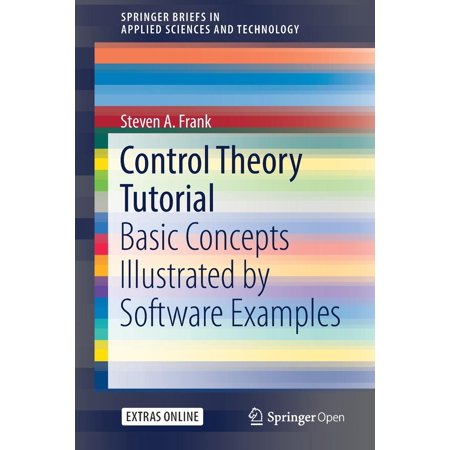 Control Theory Tutorial : Basic Concepts Illustrated by Software Examples
