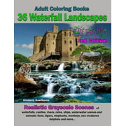 Life Escapes Adult Coloring Books: Adult Coloring Books 36 Waterfall Landscapes: Realistic Original Scenes of Waterfalls, Castles, Rivers, Ruins, Ships, Underwater Scenes, and Animals (Paperback)