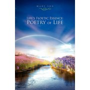 Life's Floetic Essence : Poetry of Life