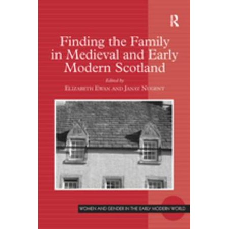 Finding the Family in Medieval and Early Modern Scotland - (World History Medieval And Early Modern Times Textbook)