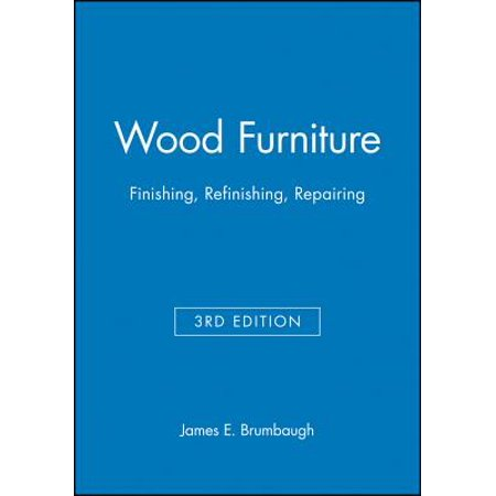 Wood Furniture : Finishing, Refinishing, (Best Way To Refinish Wood Furniture)