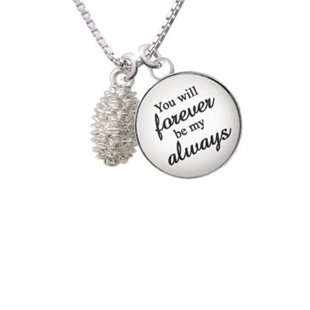 Pine Cone You Will Forever Be My Always Glass Dome Necklace  18  2