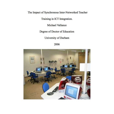The Impact of Synchronous Inter-Networked Teacher Training in ICT Integration. - eBook