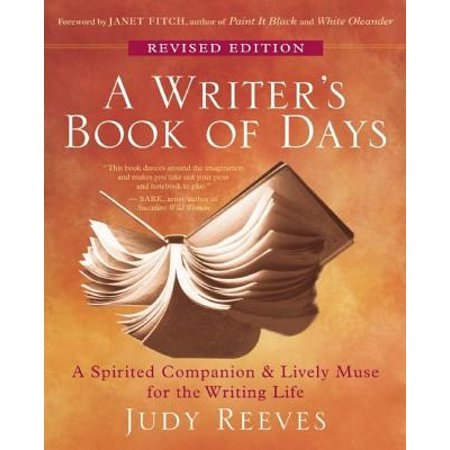 A Writer's Book of Days : A Spirited Companion & Lively Muse for the Writing Life (The Spirited Life Of)