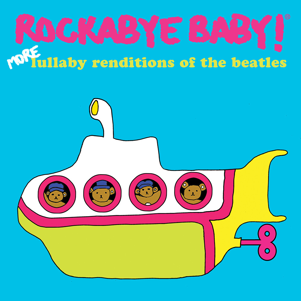 Rockabye Baby! - More Lullaby Renditions of the Beatles [CD]