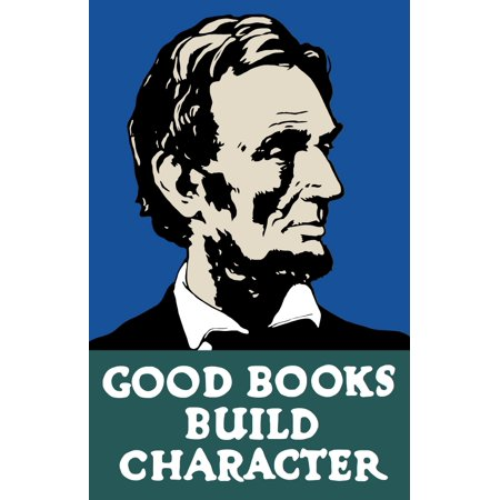 Vintage WPA propaganda poster featuring President Abraham Lincoln It reads Good books build character Poster Print