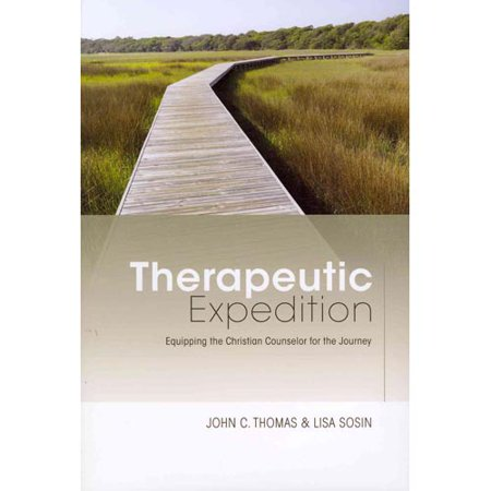 Therapeutic Expedition  Equipping The Christian Counselor For The Journey