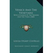 Venice and the Venetians : With a Glance at the Vaudois and the Tyrol (1845)