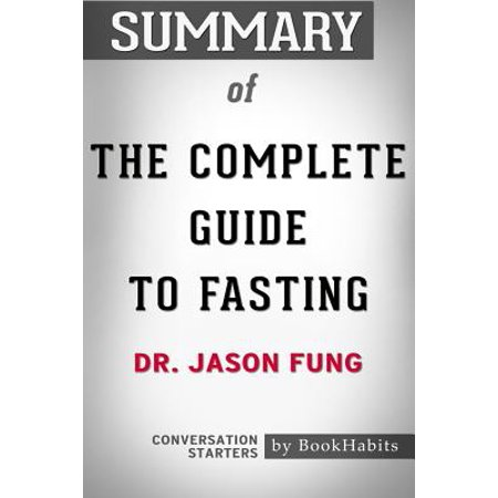 Summary of the Complete Guide to Fasting by Dr. Jason Fung Conversation