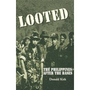 International Herald Tribune: Looted: The Philippines After the Bases (Paperback)