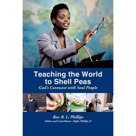 Teaching the World to Shell Peas : God's Covenant with Soul -