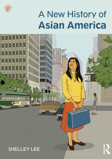NEW HISTORY OF ASIAN AMERICA LEE PDF DOWNLOAD