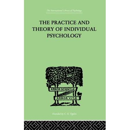 The Practice and Theory of Individual Psychology (The Practice And Theory Of Individual Psychology)