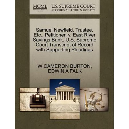Samuel Newfield  Trustee  Etc   Petitioner  V  East River Savings Bank  U S  Supreme Court Transcript Of Record With Supporting Pleadings