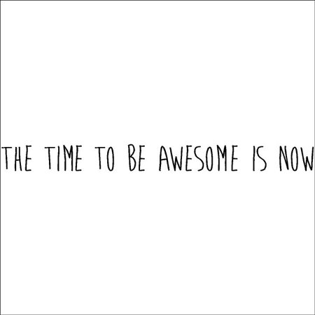 The Time to Be Awesome Is Now (M) wall saying vinyl lettering home decor decal stickers quotes (Black, 4x47) - Awesome Halloween Sayings