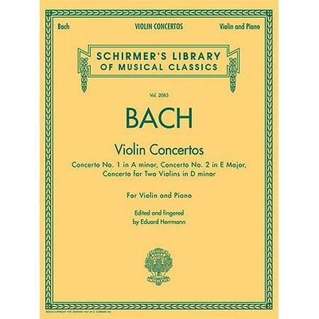 Bach Sonata Violin - Bach - Violin Concertos : Schirmer's Library of Musical Classics, Vol. 2083