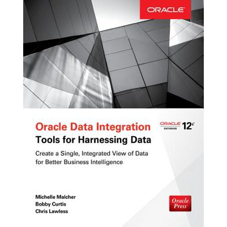 Oracle Data Integration : Tools for Harnessing