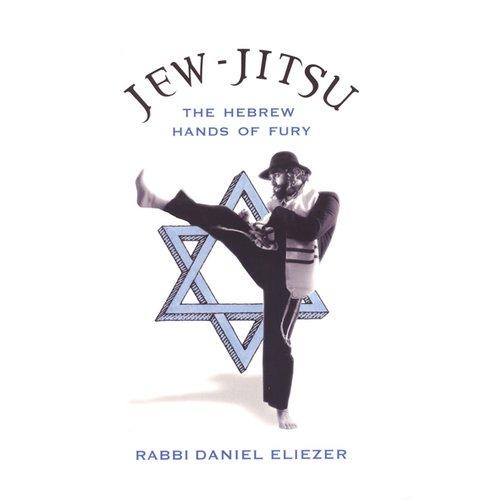 Jew-Jitsu: The Hebrew Hands of Fury