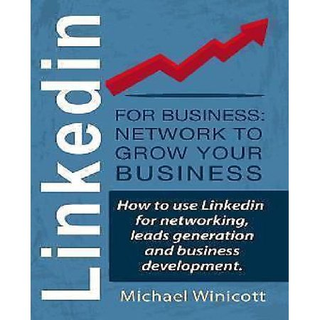 Linkedin For Business  Network To Grow Your Business  How To Use Linkedin For Networking  Leads Generation And Business Development