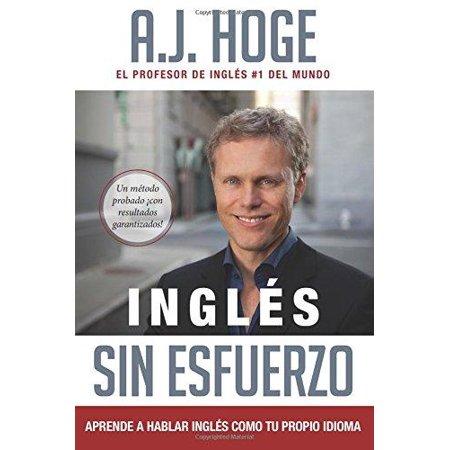 Ingles Sin Esfuerzo Aprende A Hablar Como Nativo Del Idioma