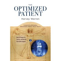 The Optimized Patient : How to Prepare for, Survive, and Recover from Spine Surgery