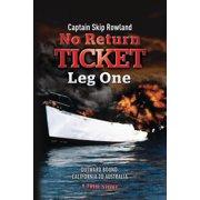 No Return Ticket: No Return Ticket - Leg One: Outward Bound - California to Australia (Paperback)