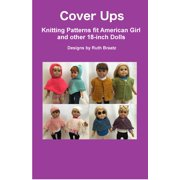 Cover Ups: Knitting Patterns fit American Girl and other 18-Inch Dolls - eBook