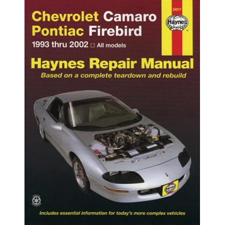 - Chevrolet Camaro & Pontiac Firebird Automotive Repair Manual : 1993 Thru 2002