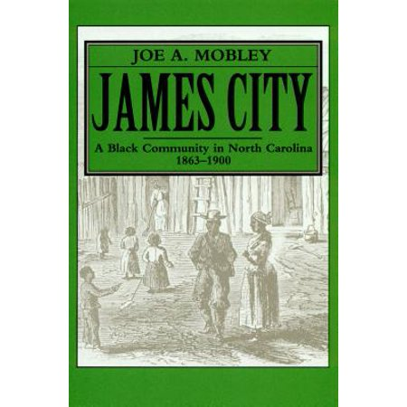 James City : A Black Community in North Carolina, 1863-1900 - Party City North Carolina