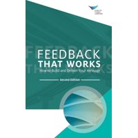 Feedback That Works: How to Build and Deliver Your Message, Second Edition (Paperback)