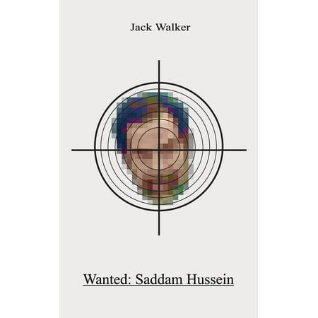 Wanted: Saddam Hussein - eBook](Saddam Hussein Outfit)