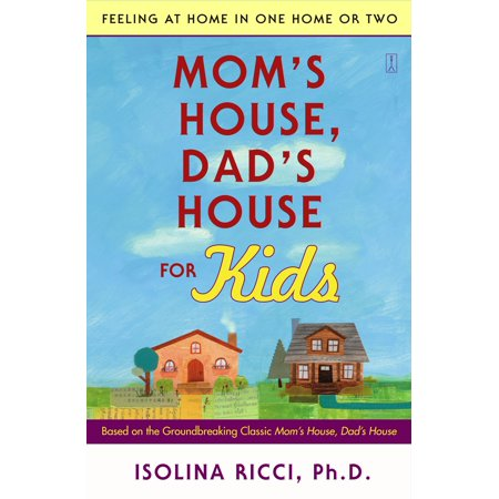 Mom's House, Dad's House for Kids : Feeling at Home in One Home or