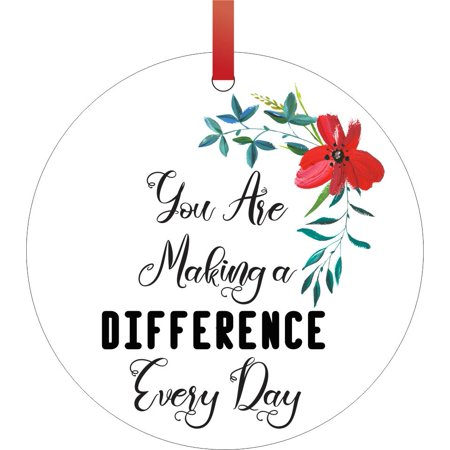You Are Making a Difference Every Day - Inspirational Quote for Teacher / Nurse / Therapist / Counselor, etc. Appreciation Gift Round Shaped Flat Aluminum Semigloss Christmas Ornament Tree Decoration ()