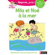Regarde, je lis - Mila et Noé à la mer - Lecture CP Niveau 3 - eBook