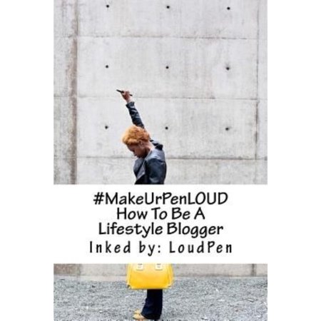 Makeurpenloud  How To Be A Lifestyle Blogger