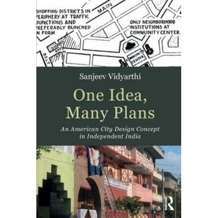 One Idea, Many Plans: An American City Design Concept in Independent India