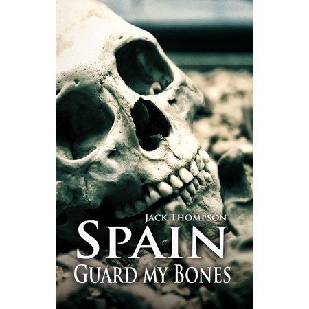 Spain, Guard my Bones - eBook