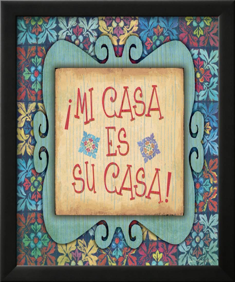 Mi Casa Es Su Casa Framed Art Print Wall Art By Jo Moulton - Walmart.com