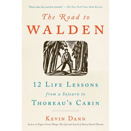 Cabin Life - The Road to Walden : 12 Life Lessons from a Sojourn to Thoreau's Cabin